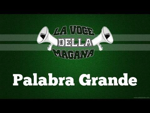 La Voce Della Magana : Palabra Grande - Chant 2013
