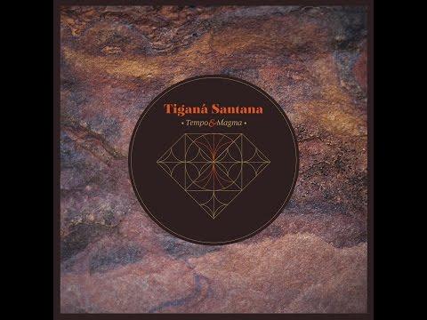 Tiganá Santana - Vazante