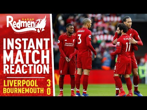 Liverpool 3-0 Bournemouth   Instant Match Reaction