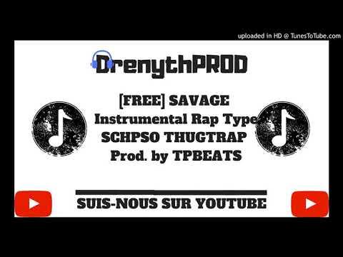 [FREE] SAVAGE  Instrumental Rap Type SCHPSO THUGTRAP  Prod. By TPBEATS