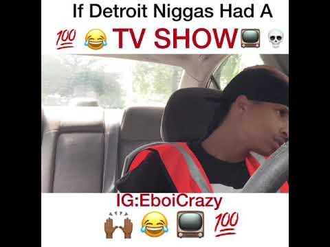 If Detroit Niggas Had A Tv Show Pt.1