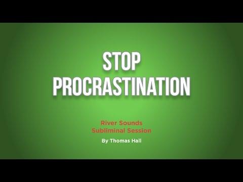 Stop Procrastination - River Sounds Subliminal Session - By Thomas Hall