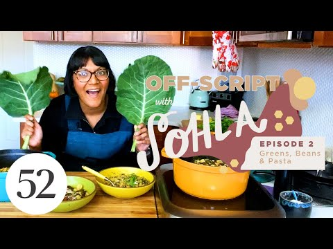 How to Turn Any Green, Bean & Pasta into Dinner | Off-Script with Sohla