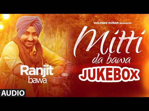 "Ranjit Bawa: Mittti Da Bawa Full Album (Jukebox) | Beat Minister | ""New Punjabi Songs 2015"""