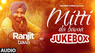 Ranjit Bawa: Mittti Da Bawa Full Album (Jukebox) | Beat Minister |