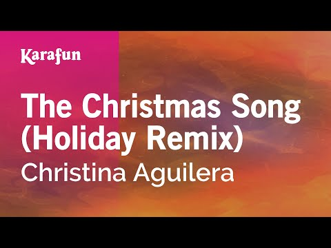 Karaoke The Christmas Song (Holiday Remix) - Christina Aguilera *
