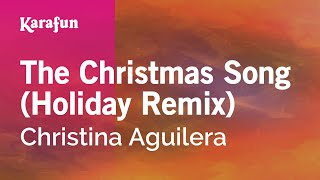 Karaoke The Christmas Song (Holiday Remix) - Christina Aguilera *