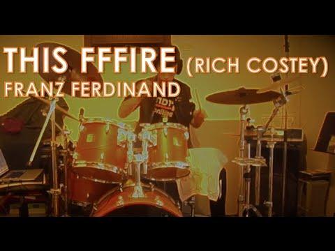 Franz Ferdinand - This Fffire (Rich Costey Re-record): Drum Cover