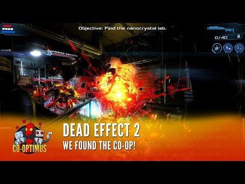 Dead Effect 2 - Part 2 - We Found Co-Op