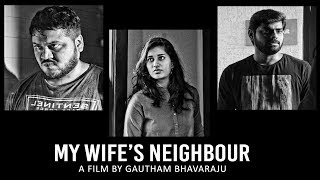 My Wife's Neighbour silent short film 2019    Runway Reel    Directed by Gautham Bhavaraju