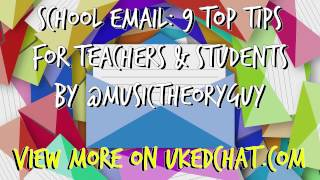 Download School Email: 9 Top Tips for Teachers & Students by @musictheoryguy