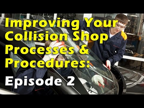 Improving Your Collision Shop Processes and Procedures, Episode 2