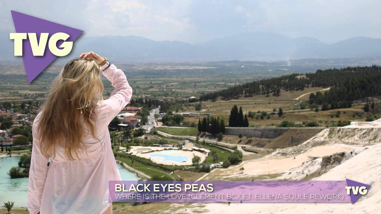 Download Black Eyed Peas - Where Is The Love (Clément Bcx ft. Ellena Soule Rework)