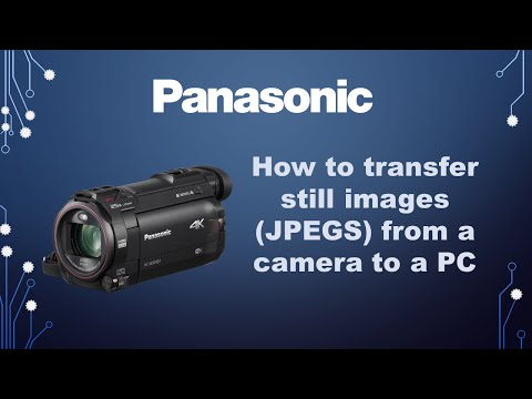 Panasonic Camera - How to transfer still pictures (JPEGS) to a PC