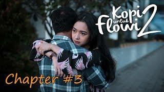 Kopi Untuk Flowi 2 - Short Movie - (Chapter #3)
