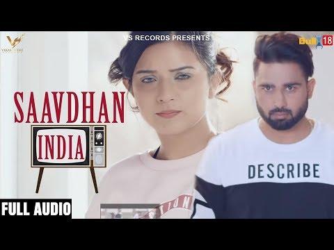 Saavdhan India - Full Song 2018 | Daljeet Chahal | Akansha Sareen | New Punjabi Songs 2018