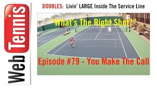 Tennis Doubles Strategy - Whats The Right Shot? #79 - You Make The Call