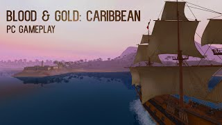 Blood & Gold: Caribbean [Gameplay, PC]