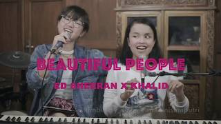 Ed Sheeran ft. Khalid - Beautiful People (Cover by Kim! & Putri)