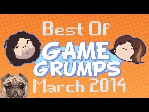Best Of Game Grumps: March 2014