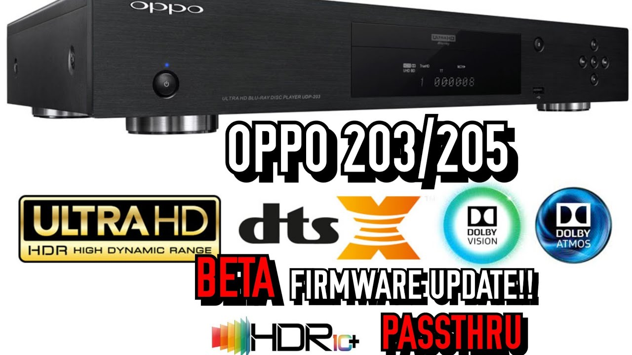 HDR10+ & DOLBY VISION Passthru BETA FIRMWARE (OPPO 203)