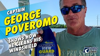 Boat Windshield Cleaning with George Poveromo's and Star Brite View Guard