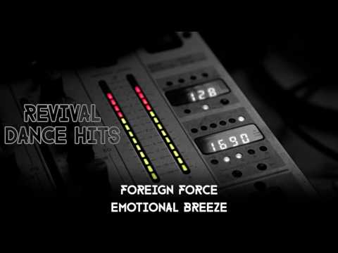Foreign Force - Emotional Breeze [HQ]
