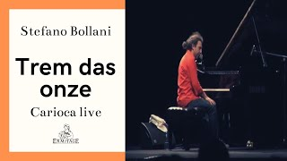 Trem das onze - Stefano Bollani - Carioca live