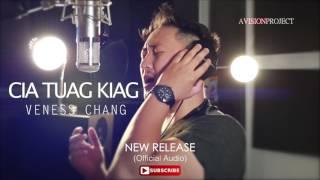 Veness Chang - Cia Tuag Kiag (ORIGINAL)