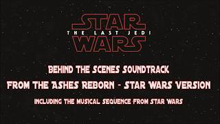 From The Ashes Reborn - Star Wars The Last Jedi Behind the Scenes Version