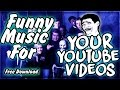 Funny Music For Youtube Videos [Troll Music , Background , Montage , Funny Moments]