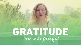 Gratitude (How to be grateful) | Meditation