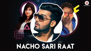 Nacho Sari Raat – Official Music Video | Arjun Khokhar & Saumya Chaud …