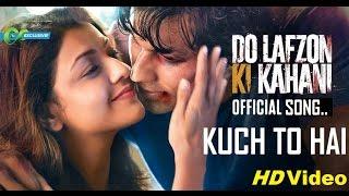 KUCH TO HAI Video HD | Do Lafzo Ki Kahani (soulfull) ARMAAN MALIK | AMAAL MALIK | Eros Now