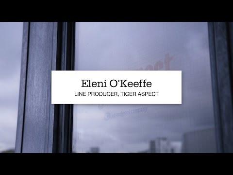 Eleni O'Keeffe, Line Producer at Tiger Aspect