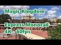 Magic Kingdom Express Monorail   4K 60fps   Round Trip   Walt Disney World