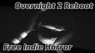 SO SCARED   Overnight 2 Reboot   Free Indie Horror