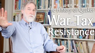 The History of Quaker War Tax Resistance