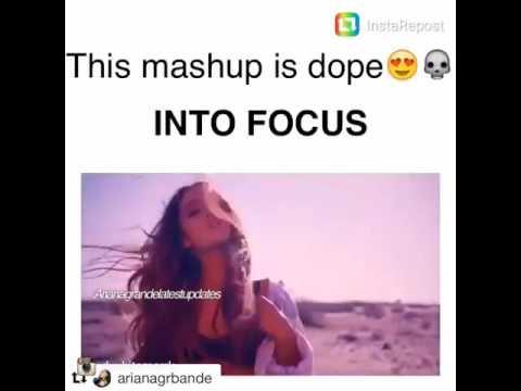 Ariana Grande Mix Focus + Into You
