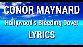 Download Hollywood's Bleeding    CONOR MAYNARD ~ Lyrics (Cover)