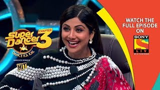 Super Dancer - Chapter 3 | Ep 22 | Jackie's Charm Continues | 10th March, 2019
