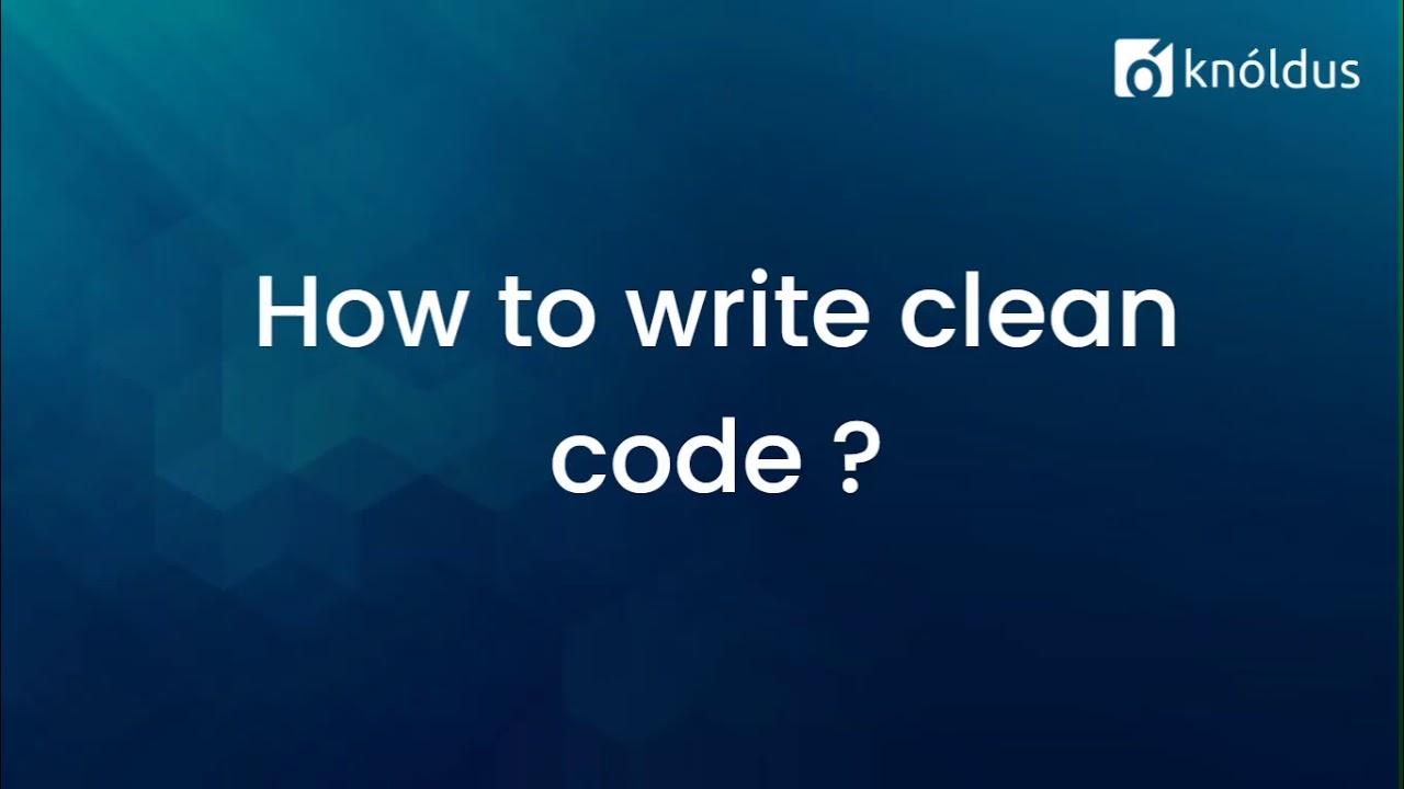 Basics Of Writing Clean Code