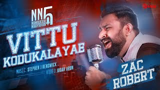 Vittu kodukalayae | Bro.Zac Robert | Nambikkai naayahan (NN5) | Tamil Christian Song