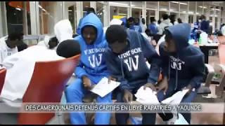 Des camerounais detenus captifs en Libye rapatries a Yaounde