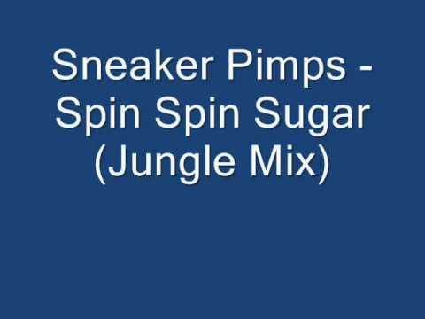 Sneaker Pimps-  Spin Spin Sugar (Jungle Mix)