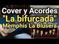 Cómo tocar La bifurcada Memphis La Blusera Guitarra criolla Acordes Tutorial Letra Cover si te vas