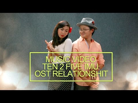TEN 2 FIVE IMU OST RELATIONSHIT ( Music Video ) Mp3