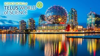 Science World at Telus World of Science Vancouver British Columbia