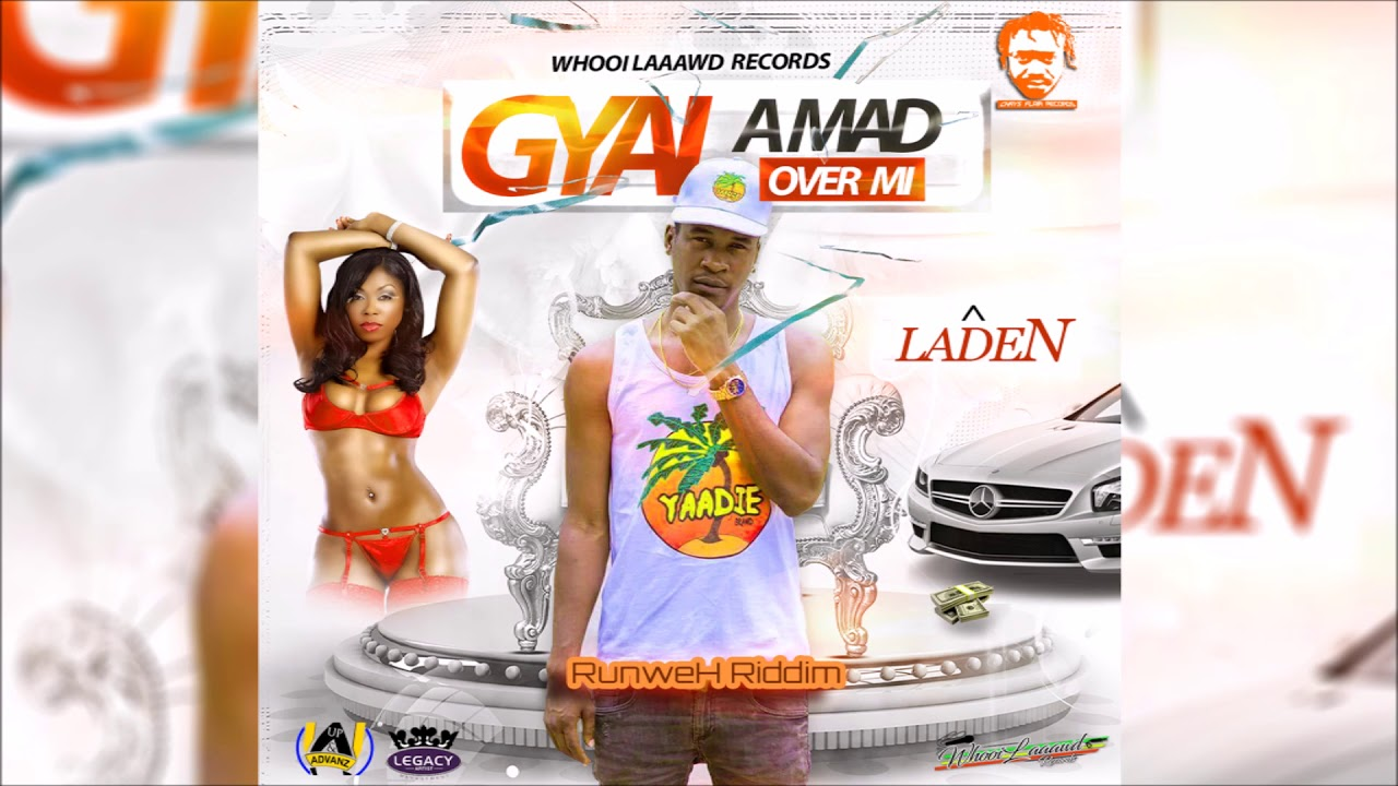 Laden - Gyal a Mad ova Mi (JAN 2018) - YouTube