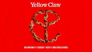 Yellow Claw & Cesqeaux - Wild Mustang (feat. Becky G) [Mike Cervello Remix]